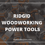 Ridgid woodworking power tools featured image (3)