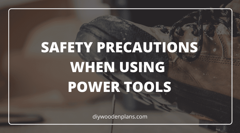 Safety Precautions When Using Power Tools - Featured Image