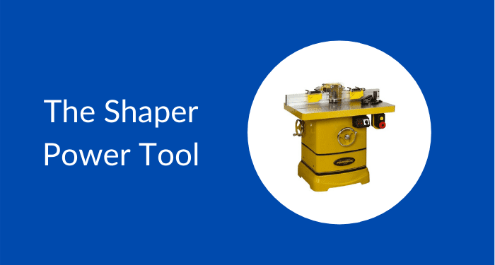 Shapers Woodworking Power Tools Description