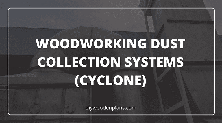 Woodworking Dust Collection Systems Cyclone -Featured Image